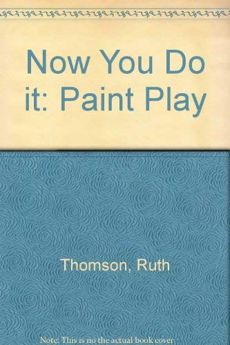 9780862726669: Now You Do It Paintplay (Now You Do It)
