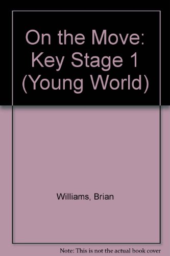 On the Move: Key Stage 1 (Young World): Williams, Brian