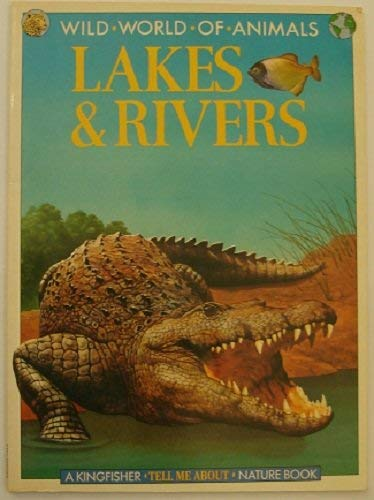 Wild World of Animals: Lakes and Rivers (Wild World of Animals) (9780862728847) by Michael Chinery