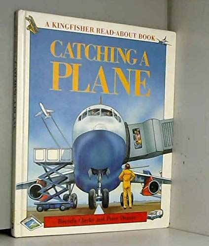 Catching a Plane (Kingfisher Read-about Books): Clarke, Brenda