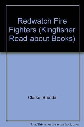 Redwatch Fire Fighters (Kingfisher Read-about Books): Clarke, Brenda