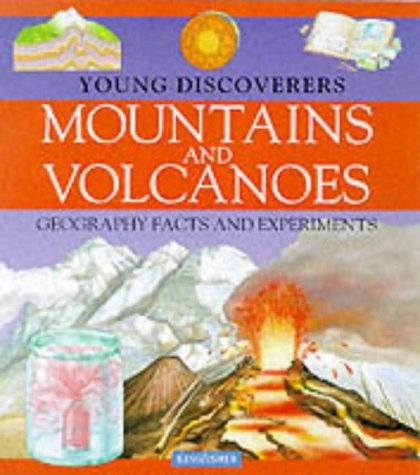 9780862729776: Mountains and Volcanoes (Kingfisher Young Discoverers Geography Facts & Experiments)