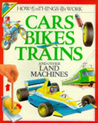 9780862729837: How Cars, Bikes, Trains and Other Land Machines Work (How Things Work)