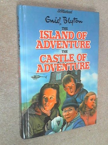 9780862730963: ENID BLYTON ADVENTURES THE ISLAND OF AVDENTURE / THE CASTLE OF ADVENTURE