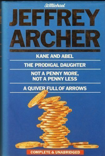 9780862733001: Kane and Abel. The Prodigal Daughter. Not a Penny More, Not a Penny Less. A Quiver Full of Arrows. Complete and Unabridged.