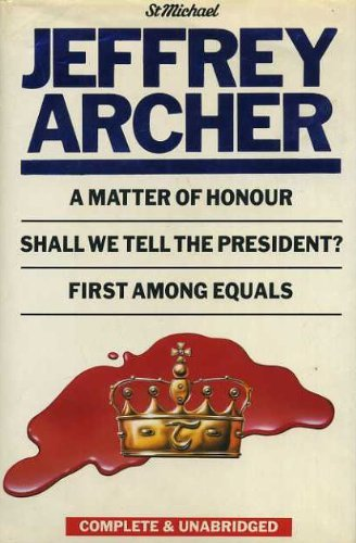 9780862735166: A Matter of Honour; Shall We Tell The President?; First Among Equals