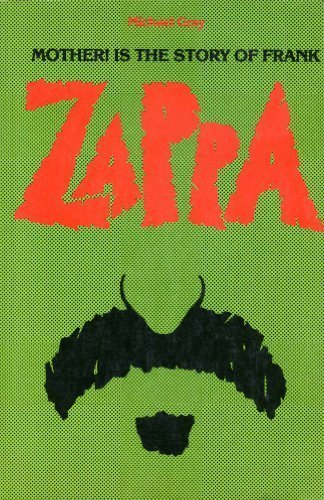 Mother! Is the Story of Frank Zappa (0862761468) by Michael Gray