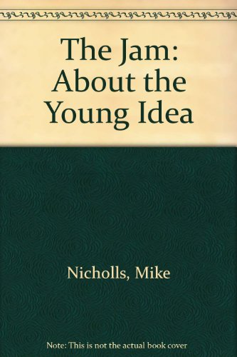 9780862761776: About the Young Idea: The Story of the Jam 1972-1982