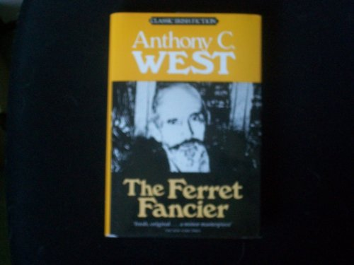 The Ferret Fancier : A Novel (Classic Irish Fiction): West, Anthony C