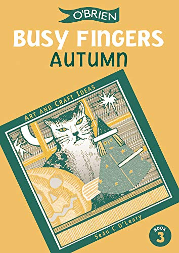 Busy Fingers 3 - Autumn: Art and: Sean O'Leary