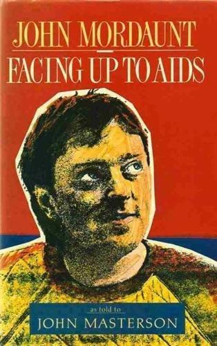 Facing Up to AIDS: Mordaunt, John