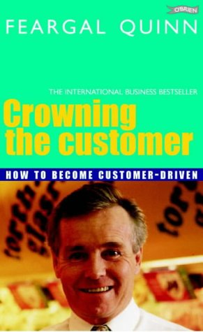 9780862782429: Crowning the Customer: How to Become Customer-Driven