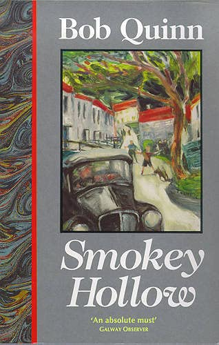 Smokey Hollow: A Fictional Memoir: Quinn, Bob