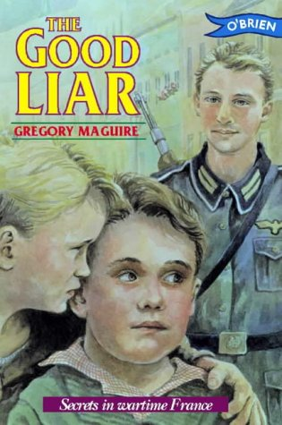 9780862783952: Good Liar: A Dramatic Story Set in Occupied France During World War II