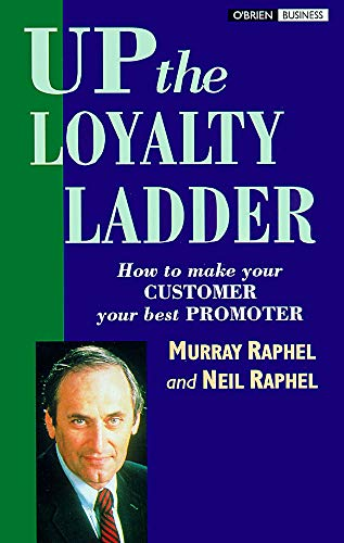 9780862784591: Up the Loyalty Ladder: Turning Sometime Customers into Full-time Advocates of Your Business