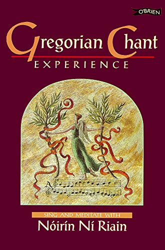 9780862784652: Gregorian Chant Experience: Sing and Meditate With Noirin Ni Riain