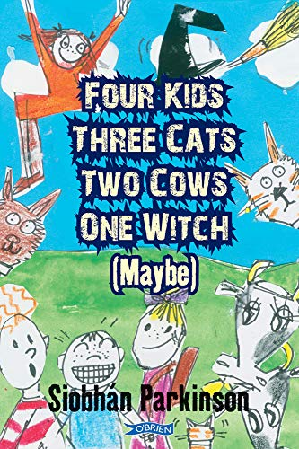 9780862785154: Four Kids, Three Cats, Two Cows, One Witch (maybe)