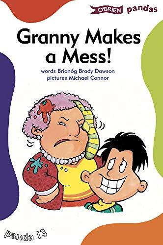 Granny Makes a Mess (Pandas): Brianog Brady Dawson