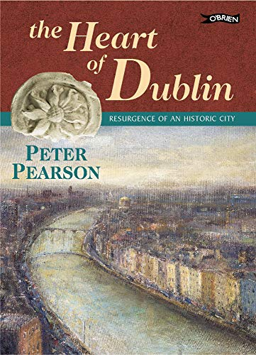 9780862786687: The Heart of Dublin: Resurgence of an Historic City
