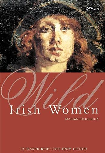 9780862787035: Wild Irish Women: Extraordinary Lives from History