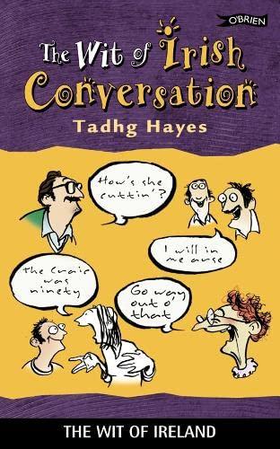 The Wit of Irish Conversation: Tadhg Hayes