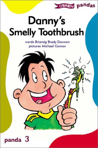Danny's Smelly Toothbrush (Panda Series): Brianog Brady Dawson