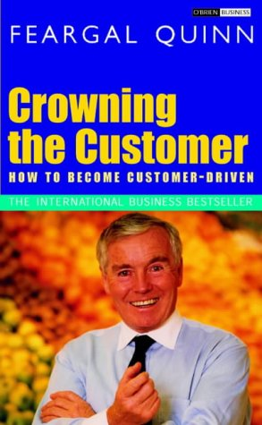 9780862787639: Crowning the Customer: How to Become Customer-Driven