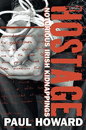 Hostage: Notorious Irish Kidnappings: Howard, Paul