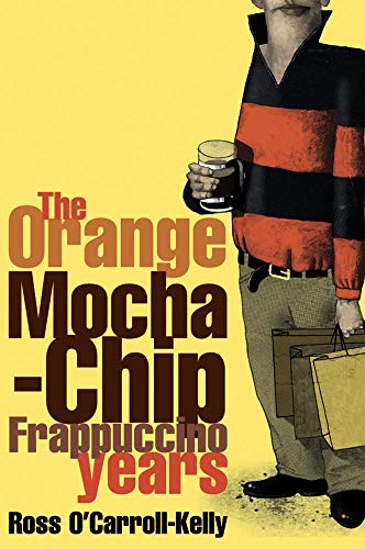 9780862788094: The Orange Mocha-Chip Frappuccino Years (Ross O'Carroll-Kelly)