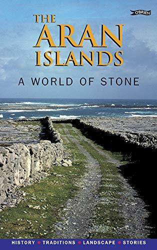 9780862788100: The Aran Islands: A World of Stone. History, Traditions, Landscape, Stories