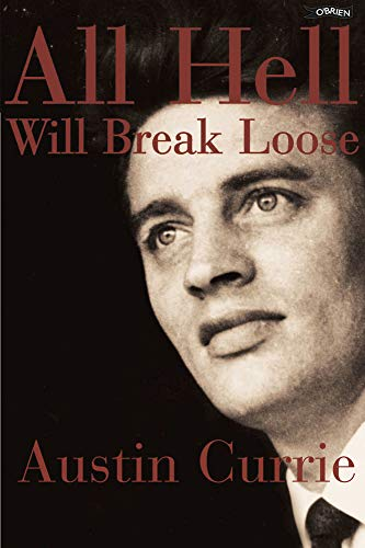 All Hell Will Break Loose (Hardback): Austin Currie