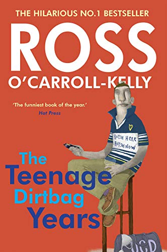 9780862788490: Ross O'Carroll-Kelly: The Teenage Dirtbag Years