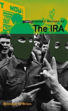 O'Brien Pocket History of the IRA: From 1916 Onwards (Pocket History series) (0862788552) by O'Brien, Brendan