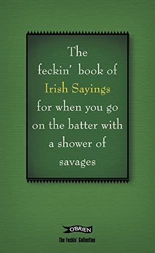 9780862789206: The Feckin' Book of Irish Sayings (The Feckin' Collection)