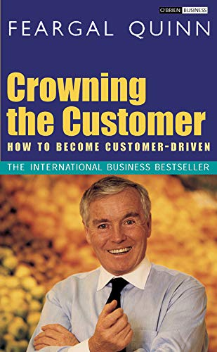 9780862789527: Crowning the Customer: How To Become Customer-Driven