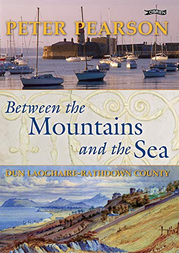 9780862789770: Between the Mountains and the Sea: Dun Laoghaire-Rathdown County