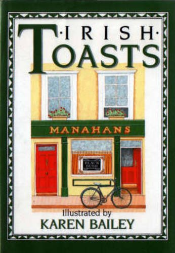 Irish Toasts (The pleasures of drinking)