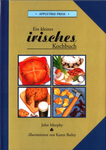 Kleines Irisches Kochbuch (International little cookbooks) (German Edition) (0862812372) by John Murphy