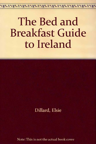 The Bed and Breakfast Guide to Ireland: Susan Causin; Elsie Dillard
