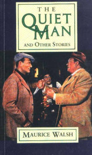 The Quiet Man and Other Stories: Maurice Walsh