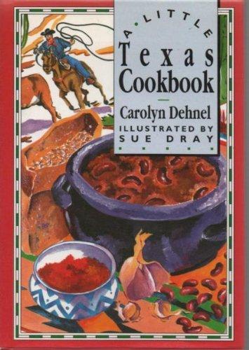 A Little Texas Cookbook (International little cookbooks): Carolyn Dehnel