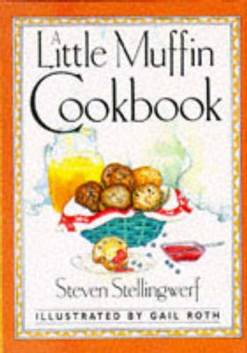 A Little Muffin Cookbook (Perfectly Simple): Stellingwerf, Steven