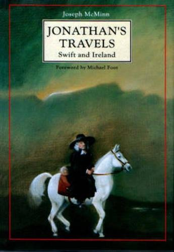 Jonathan's Travels. Swift and Ireland.: McMinn, Joseph