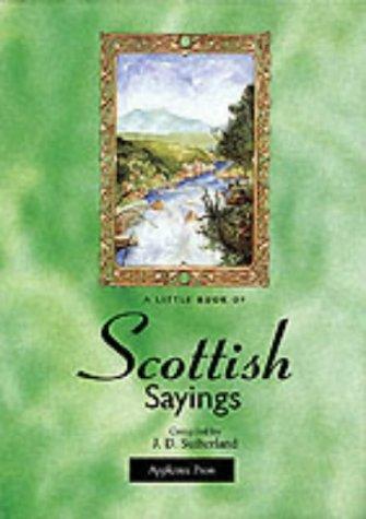 A Little Book of Scottish Sayings (Little Scottish bookshelf): n/a