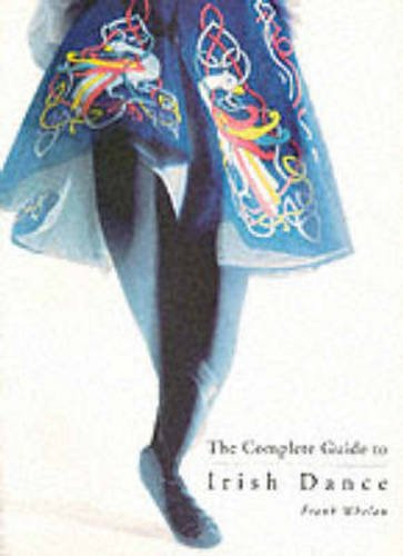 9780862818050: The Complete Guide to Irish Dance
