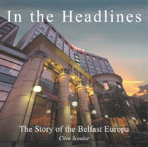 9780862819064: In the Headlines: The Story of the Belfast Europa Hotel