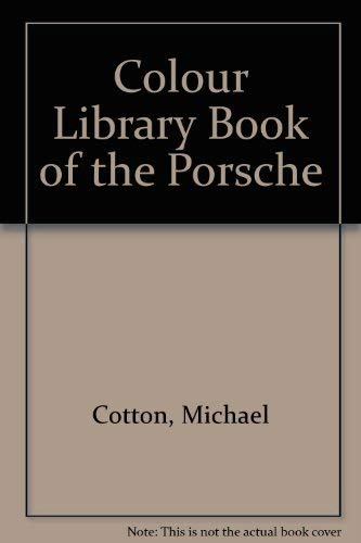 Colour Library Book of the Porsche (9780862830311) by Michael Cotton