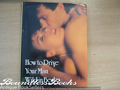 9780862835194: How to drive your man wild in bed