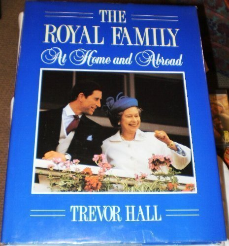 9780862836528: 'THE ROYAL FAMILY : '' AT HOME AND ABROAD '' :'