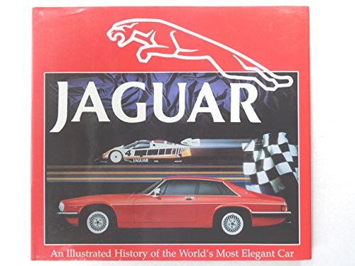 9780862836825: JAGUAR, AN ILLUSTRATED HISTORY OF THE WORLD\'S MOST ELEGANT CAR